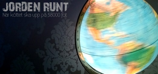 Jorden runt - när köttet ska upp på 38000 fot