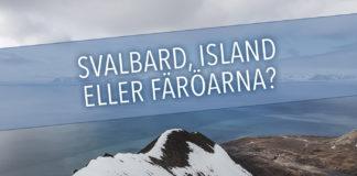 Svalbard, Island eller Färöarna?
