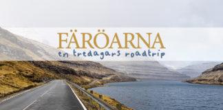 Färöarna - en tredagars roadtrip